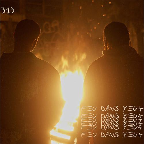"""313 """"Feu dans Yeux"""""""