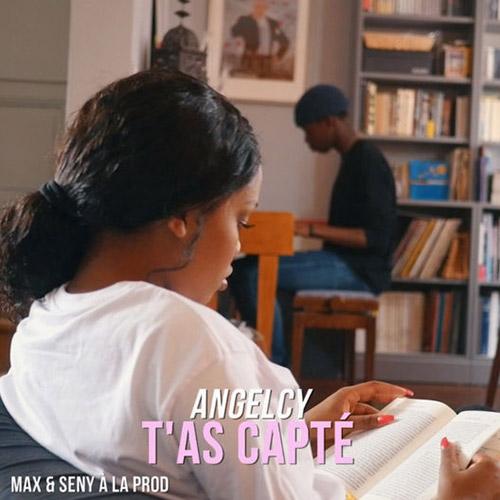 """Angelcy """"T'as capté"""""""
