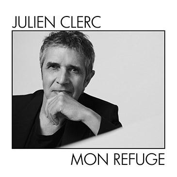 """Julien Clerc """"Mon Refuge"""""""