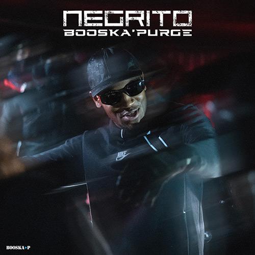 "Negrito ""Booska Purge"""