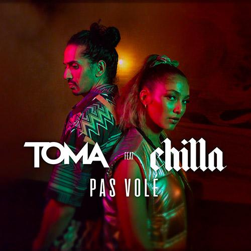 "Toma feat. Chilla ""Pas volé"""