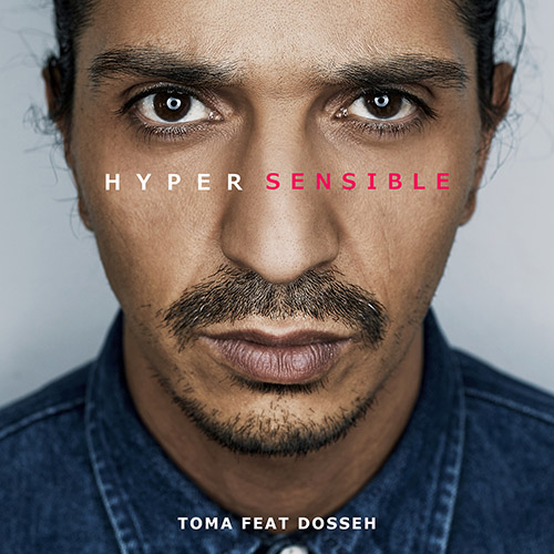 """Toma feat. Dosseh """"Hypersensible"""""""